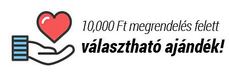 10,000 Forint megrendelés felett 2,500 Ft értékű AJÁNDÉK vár Rád